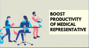 Boost productivity of medical representatives