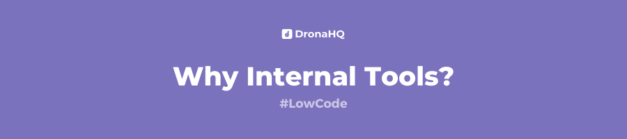 Why internal Tools